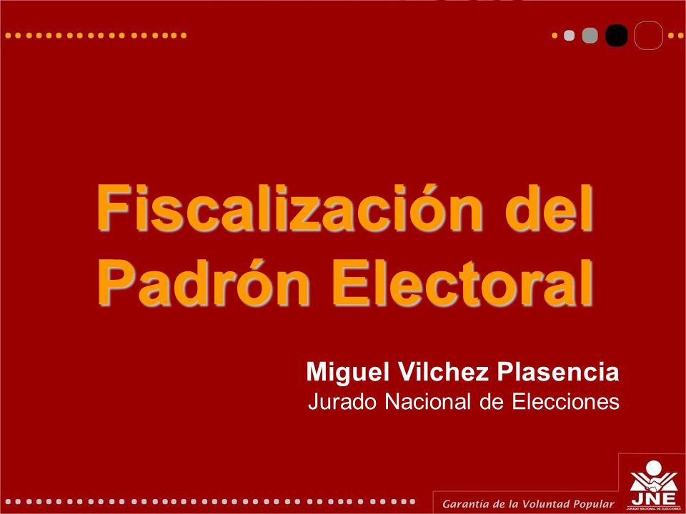 Elecciones Generales 2006 Fiscalización del Padrón Electoral Miguel Vilchez Plasencia Jurado Nacional de Elecciones