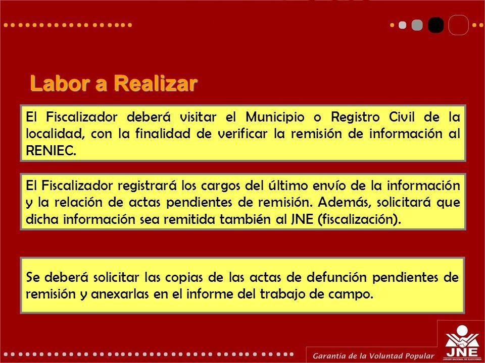 El Fiscalizador deberá visitar el Municipio o Registro Civil de la localidad, con la finalidad de verificar la remisión de información al RENIEC.