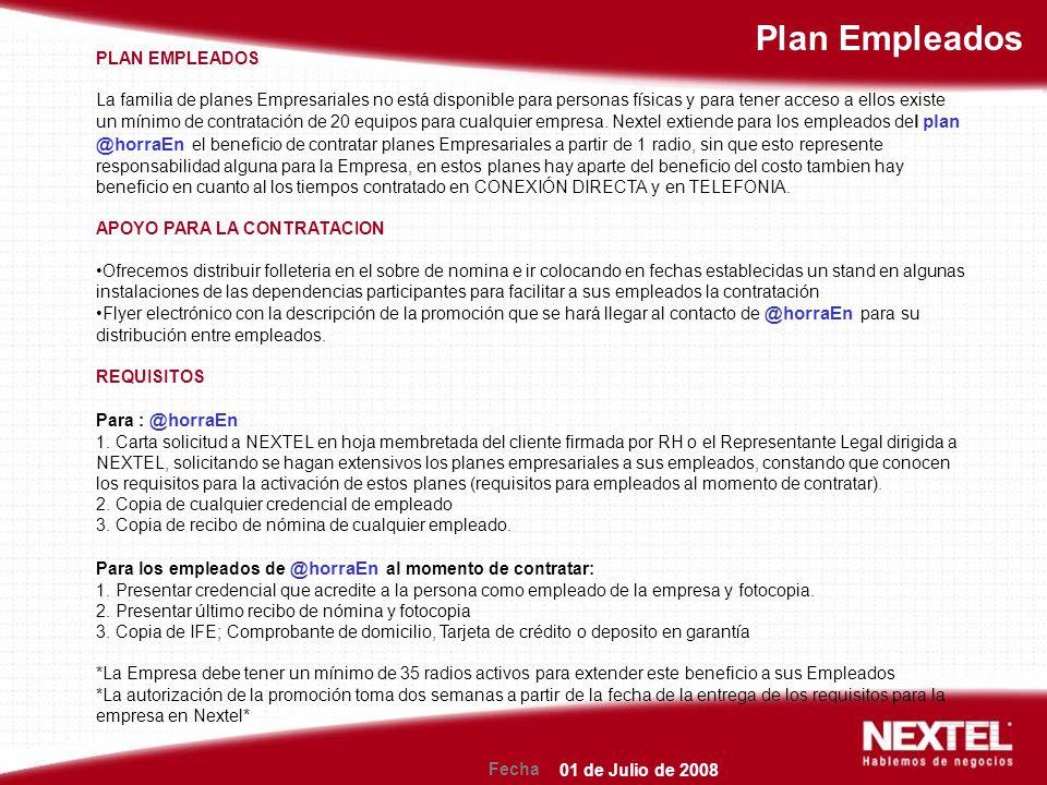 Fecha Plan Empleados PLAN EMPLEADOS La familia de planes Empresariales no está disponible para personas físicas y para tener acceso a ellos existe un mínimo de contratación de 20 equipos para cualquier empresa.
