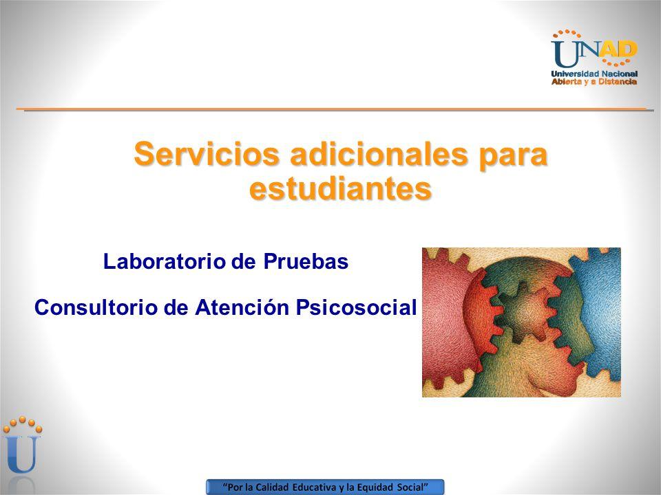 Servicios adicionales para estudiantes Laboratorio de Pruebas Consultorio de Atención Psicosocial