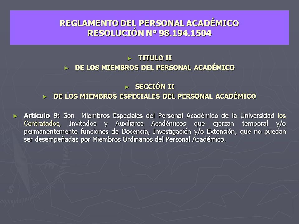 REGLAMENTO GENERAL DE LA UNIVERSIDAD PEDAGÓGICA EXPERIMENTAL LIBERTADOR Resolución N° 338 ► SECCIÓN SEGUNDA ► DE LOS MIEMBROS ESPECIALES DEL PERSONAL ACADÉMICO ► Artículo 118: Son miembros especiales de personal académico de la Universidad: los auxiliares académicos, los profesores contratados, y los investigadores y docentes invitados.