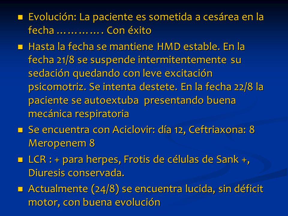 Evolución: La paciente es sometida a cesárea en la fecha ………….