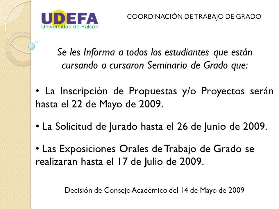 Se les Informa a todos los estudiantes que están cursando o cursaron Seminario de Grado que: La Inscripción de Propuestas y/o Proyectos serán hasta el 22 de Mayo de 2009.