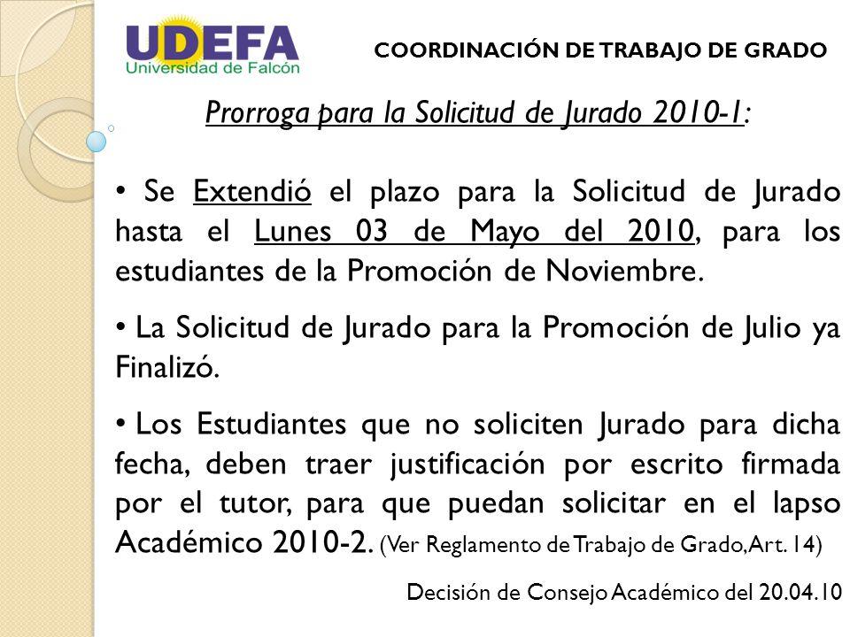 Prorroga para la Solicitud de Jurado 2010-1: Se Extendió el plazo para la Solicitud de Jurado hasta el Lunes 03 de Mayo del 2010, para los estudiantes de la Promoción de Noviembre.