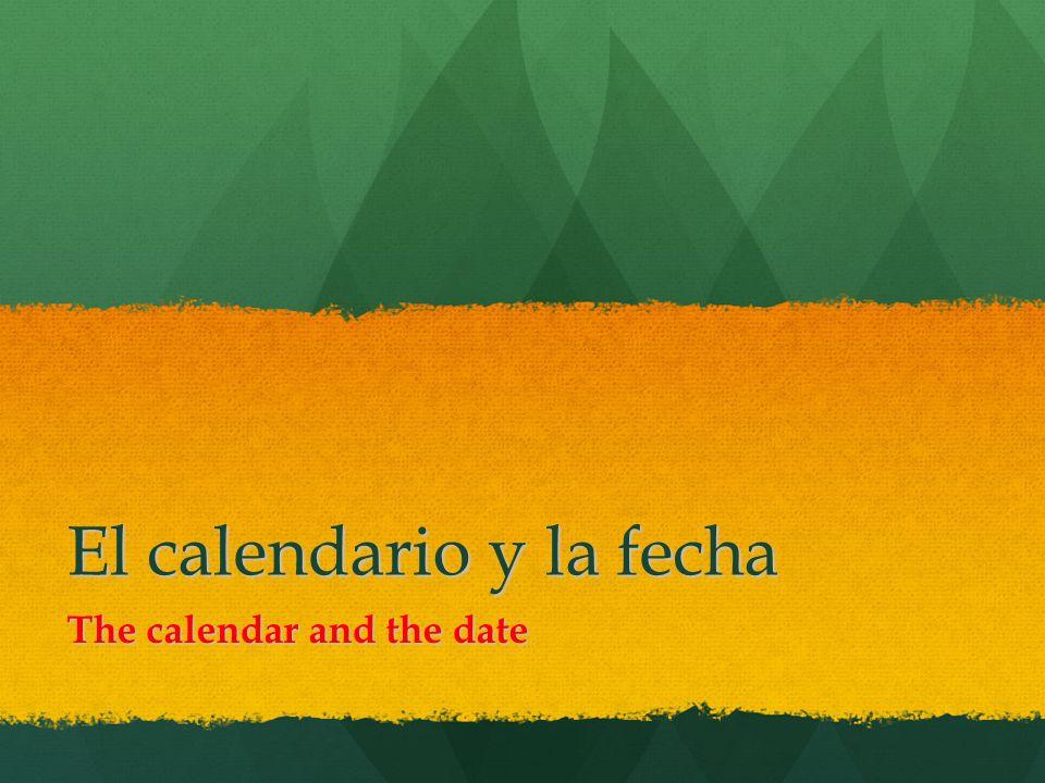 El calendario y la fecha The calendar and the date