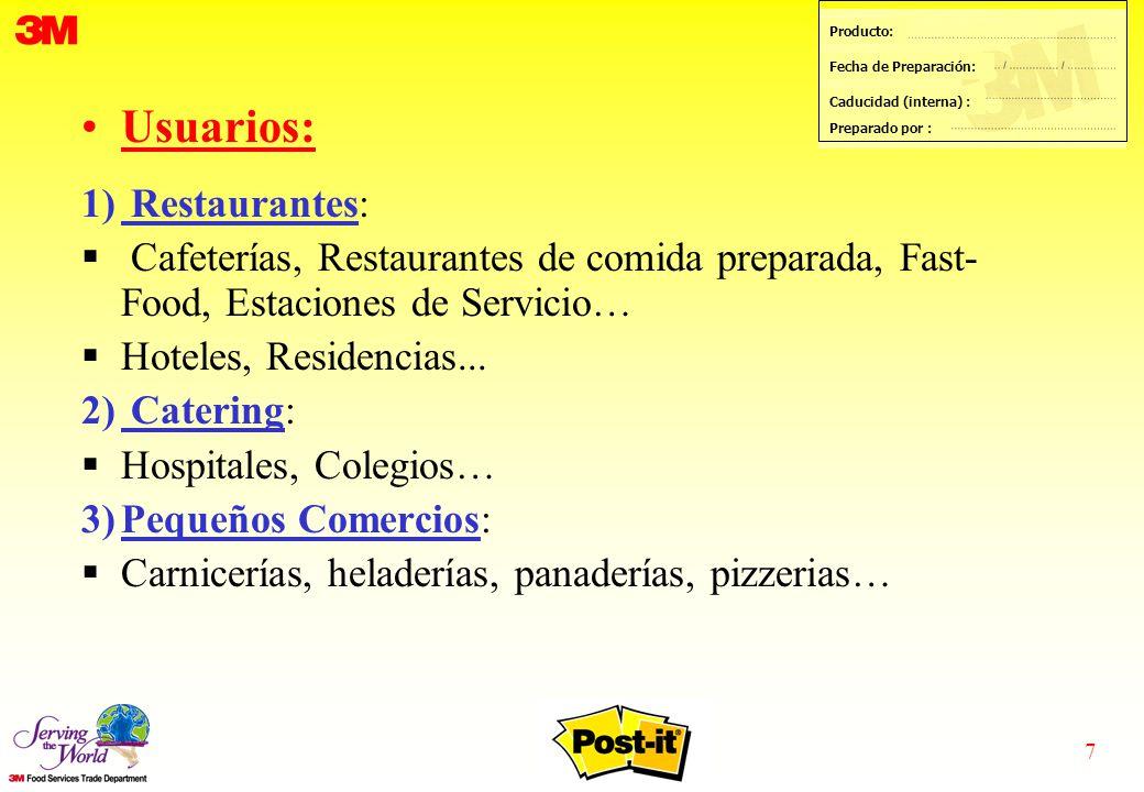 7 Producto: Fecha de Preparación: Caducidad (interna) : Preparado por : Usuarios: 1) Restaurantes:  Cafeterías, Restaurantes de comida preparada, Fast- Food, Estaciones de Servicio…  Hoteles, Residencias...