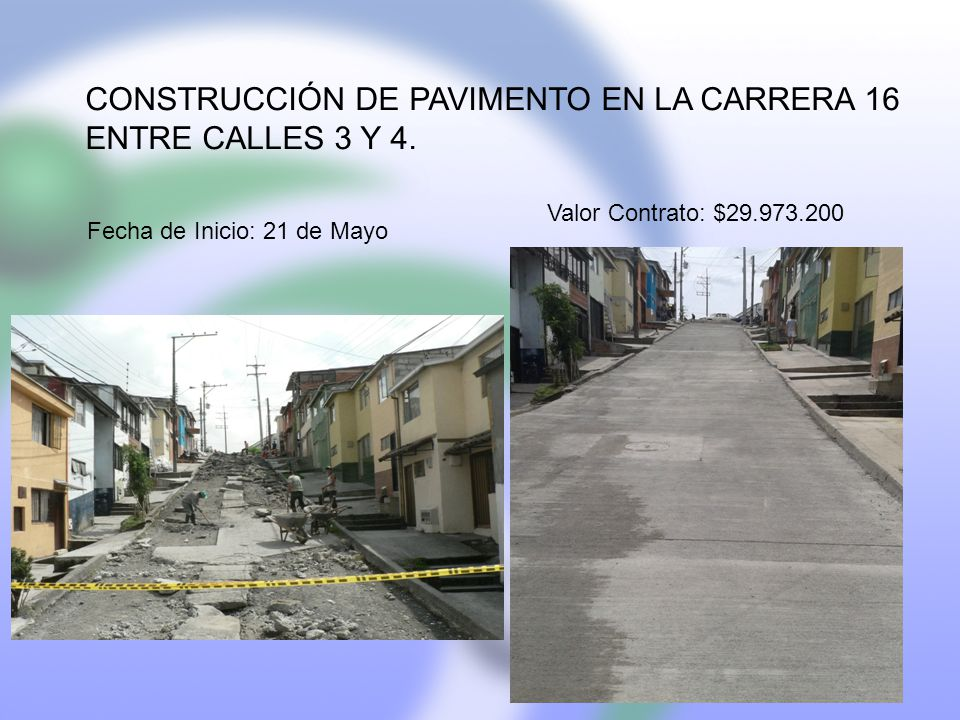 CONSTRUCCIÓN DE PAVIMENTO EN LA CARRERA 16 ENTRE CALLES 3 Y 4.