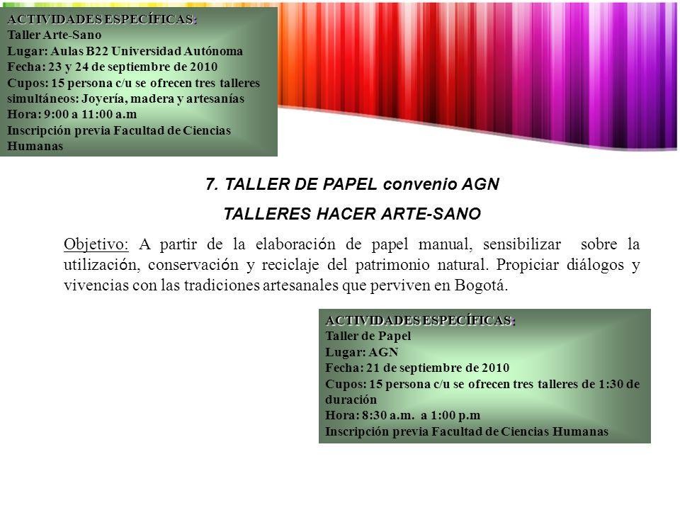 ACTIVIDADES ESPECÍFICAS: Taller de Papel Lugar: AGN Fecha: 21 de septiembre de 2010 Cupos: 15 persona c/u se ofrecen tres talleres de 1:30 de duración Hora: 8:30 a.m.
