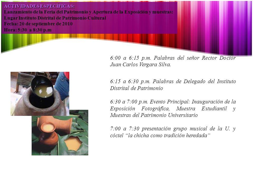 6:00 a 6:15 p.m. Palabras del señor Rector Doctor Juan Carlos Vergara Silva.