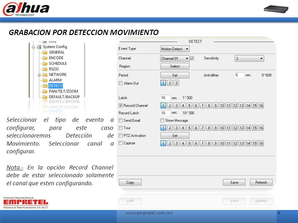 www.empretel.com.mx6 GRABACION POR DETECCION MOVIMIENTO Seleccionar el tipo de evento a configurar, para este caso seleccionaremos Detección de Movimiento.