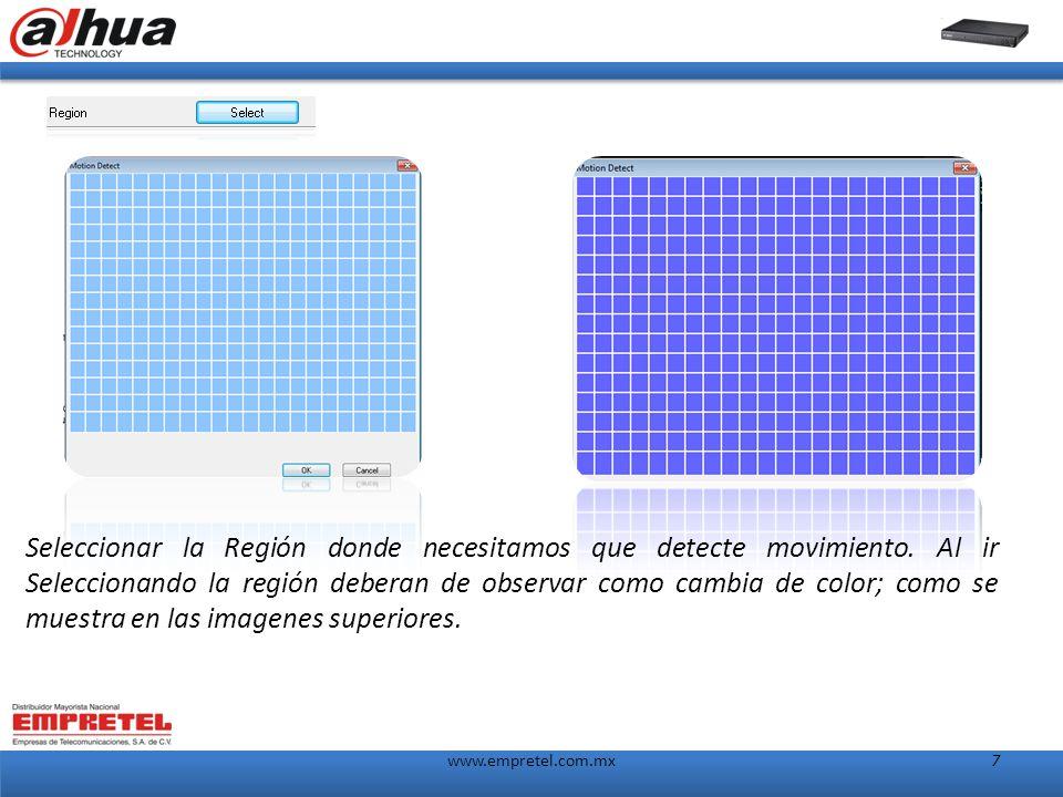 www.empretel.com.mx7 Seleccionar la Región donde necesitamos que detecte movimiento.