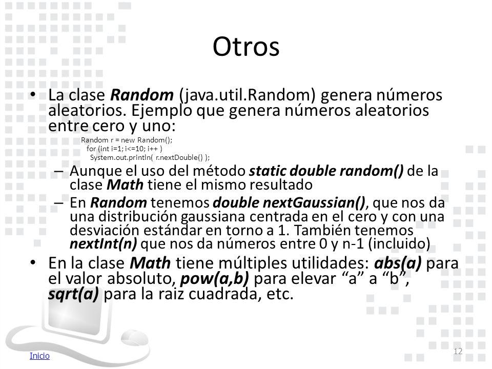 Inicio Otros La clase Random (java.util.Random) genera números aleatorios.