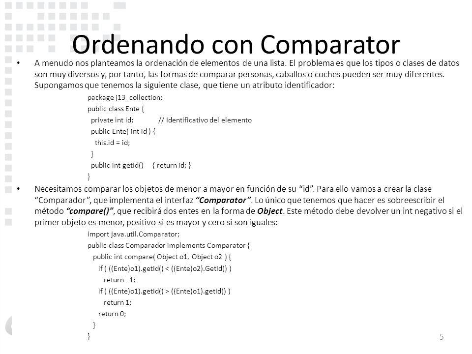 Inicio Ordenando con Comparator A menudo nos planteamos la ordenación de elementos de una lista.