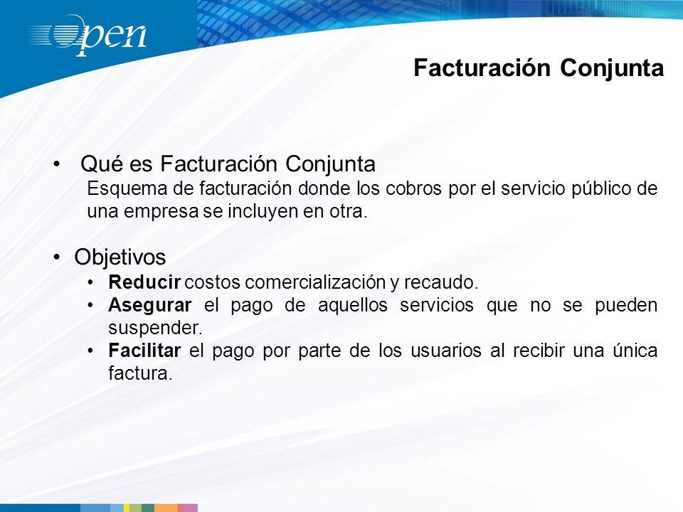 Facturación Conjunta Qué es Facturación Conjunta Esquema de facturación donde los cobros por el servicio público de una empresa se incluyen en otra.