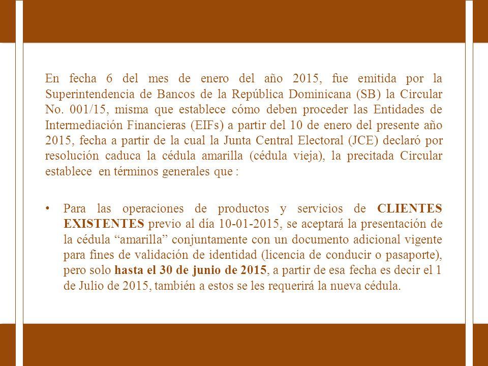 En fecha 6 del mes de enero del año 2015, fue emitida por la Superintendencia de Bancos de la República Dominicana (SB) la Circular No.