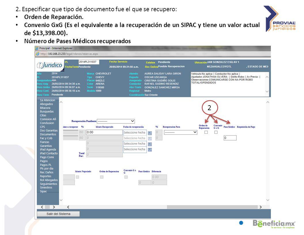 2. Especificar que tipo de documento fue el que se recupero: Orden de Reparación.