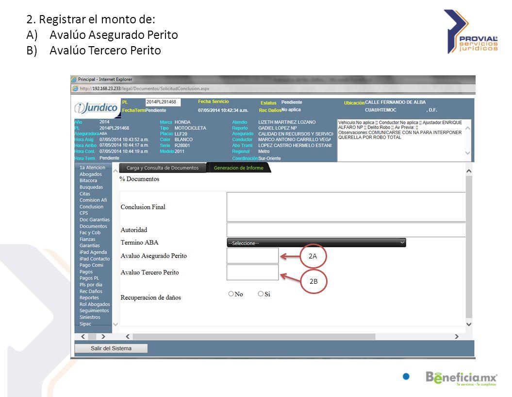 2. Registrar el monto de: A)Avalúo Asegurado Perito B)Avalúo Tercero Perito 2A 2B
