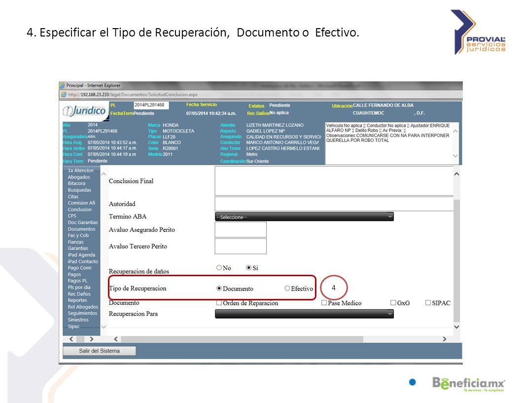 4. Especificar el Tipo de Recuperación, Documento o Efectivo. 4