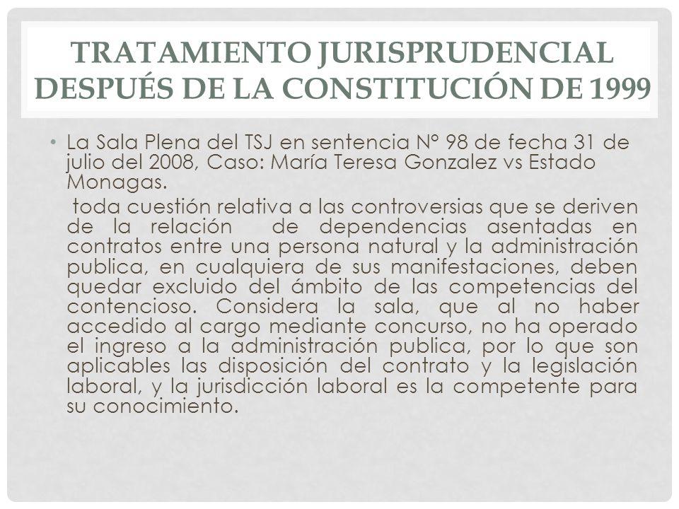La Sala Plena del TSJ en sentencia N° 98 de fecha 31 de julio del 2008, Caso: María Teresa Gonzalez vs Estado Monagas.