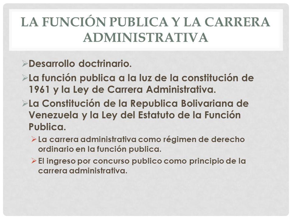 LA FUNCIÓN PUBLICA Y LA CARRERA ADMINISTRATIVA  Desarrollo doctrinario.