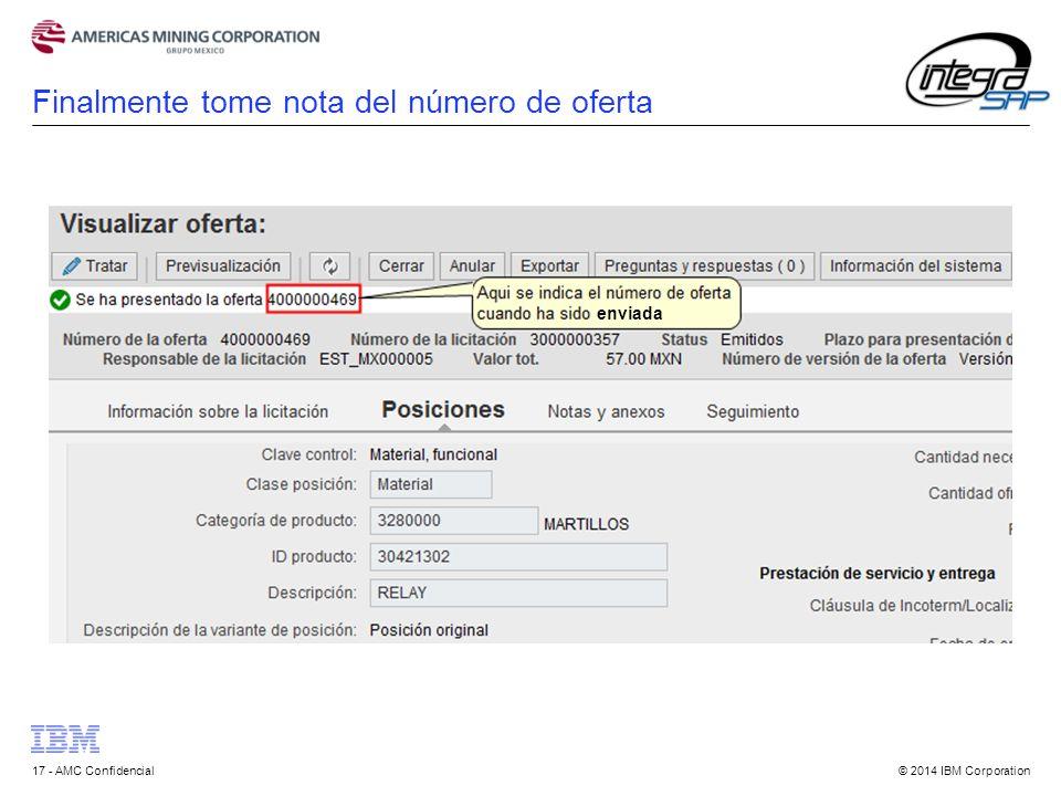 © 2014 IBM Corporation17 - AMC Confidencial Finalmente tome nota del número de oferta enviada