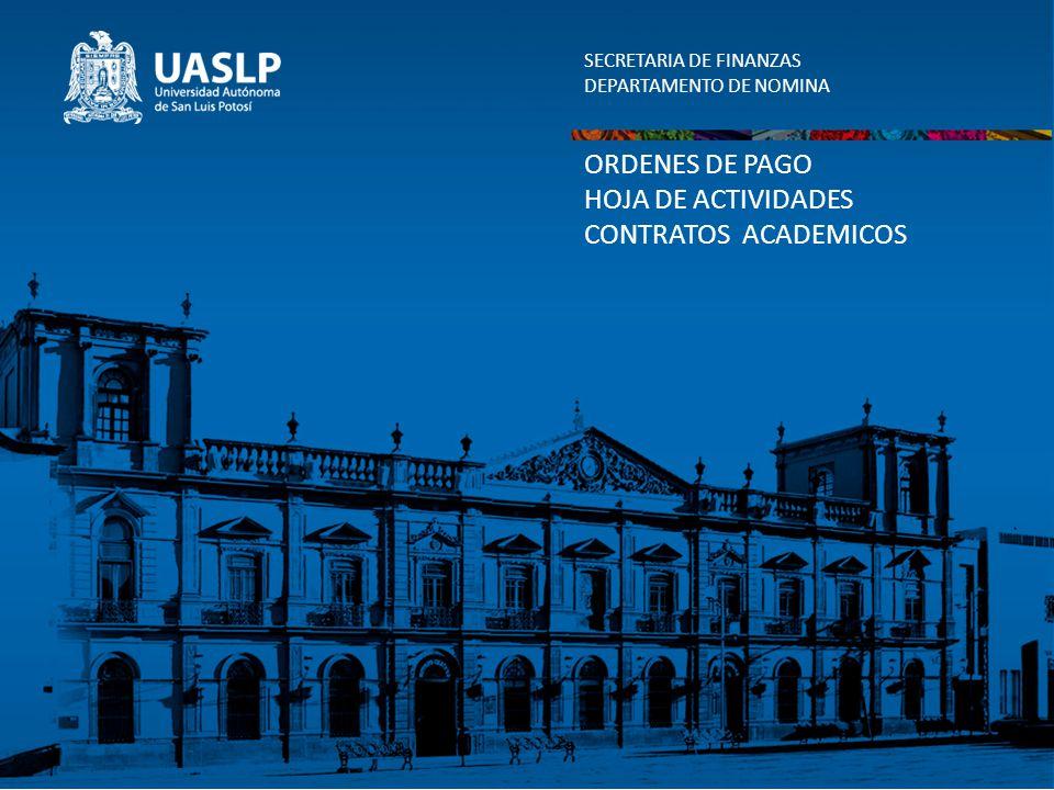 ORDENES DE PAGO HOJA DE ACTIVIDADES CONTRATOS ACADEMICOS SECRETARIA DE FINANZAS DEPARTAMENTO DE NOMINA