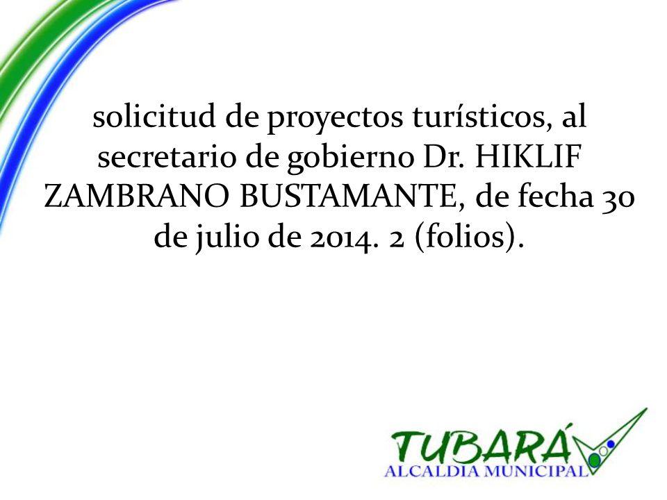 solicitud de proyectos turísticos, al secretario de gobierno Dr.