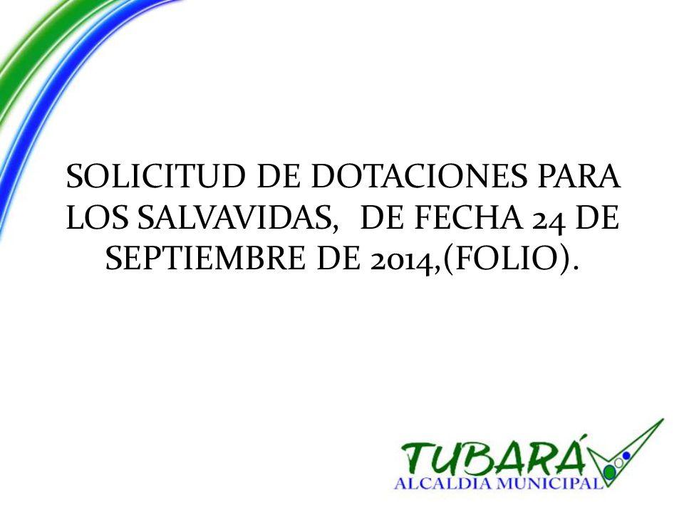 SOLICITUD DE DOTACIONES PARA LOS SALVAVIDAS, DE FECHA 24 DE SEPTIEMBRE DE 2014,(FOLIO).