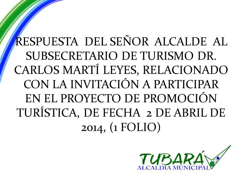 RESPUESTA DEL SEÑOR ALCALDE AL SUBSECRETARIO DE TURISMO DR.