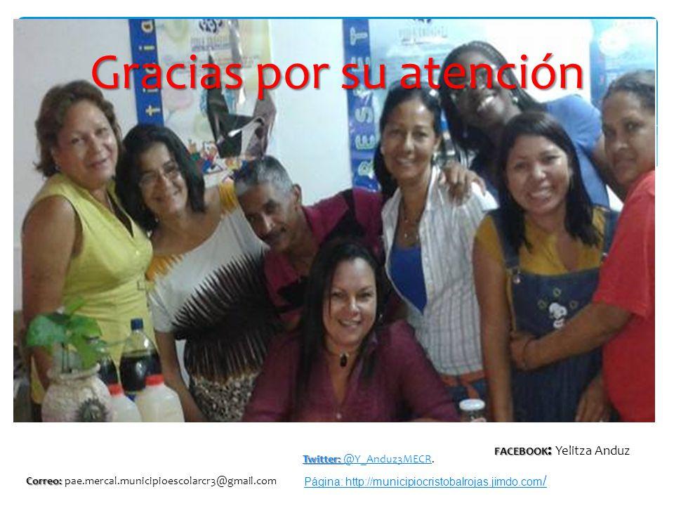 Gracias por su atención Correo: Correo: pae.mercal.municipioescolarcr3@gmail.com Twitter: @Y_Anduz3MECRTwitter: Twitter: @Y_Anduz3MECR.