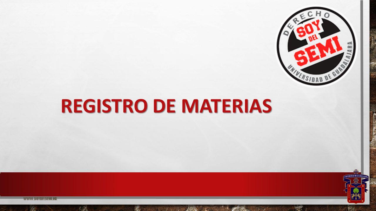 WWW.SOYDELSEMI.MX REGISTRO DE MATERIAS