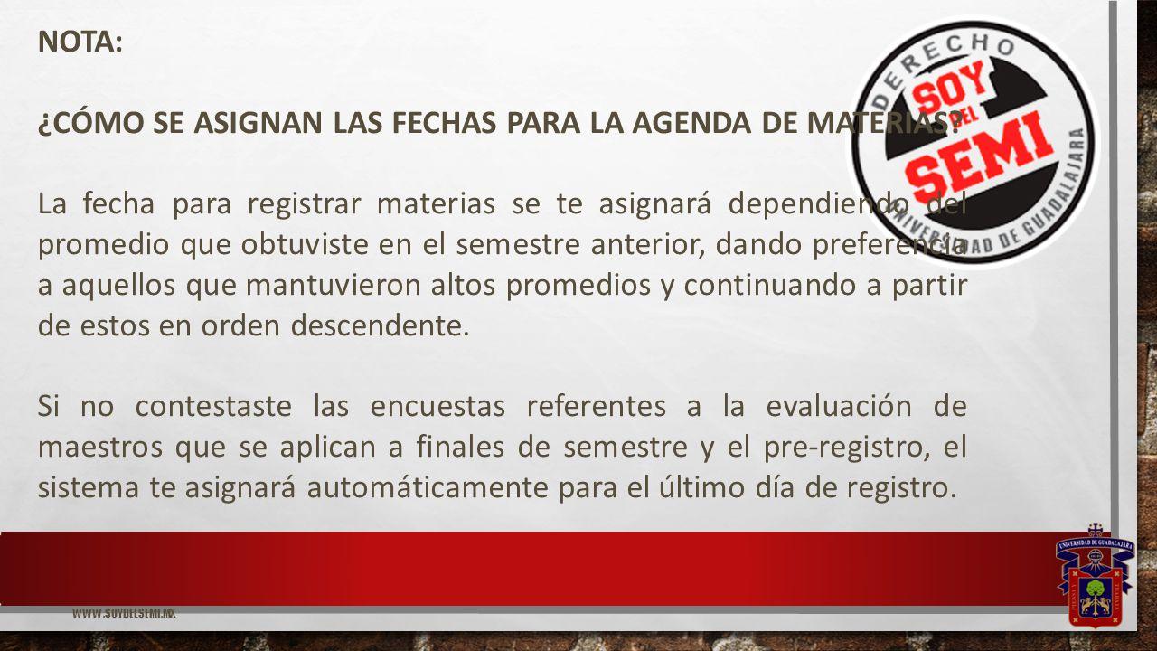 NOTA: ¿CÓMO SE ASIGNAN LAS FECHAS PARA LA AGENDA DE MATERIAS.