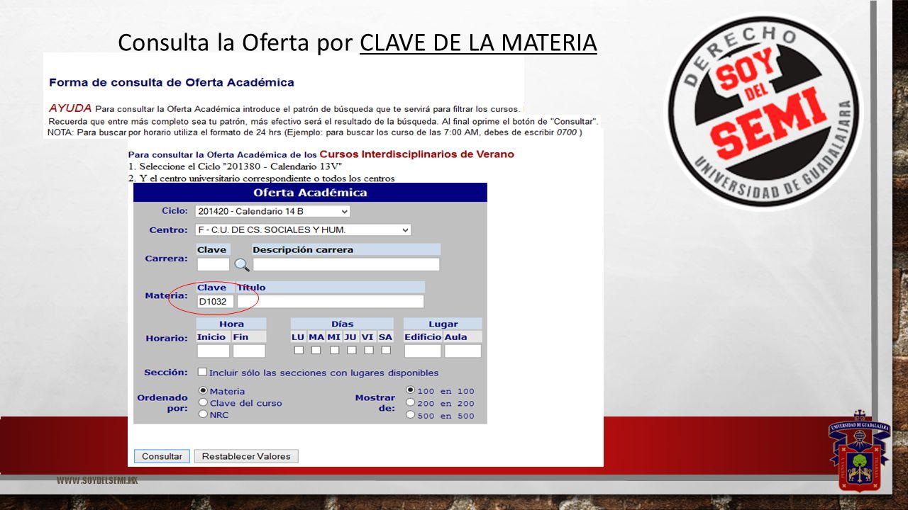 WWW.SOYDELSEMI.MX Consulta la Oferta por CLAVE DE LA MATERIA