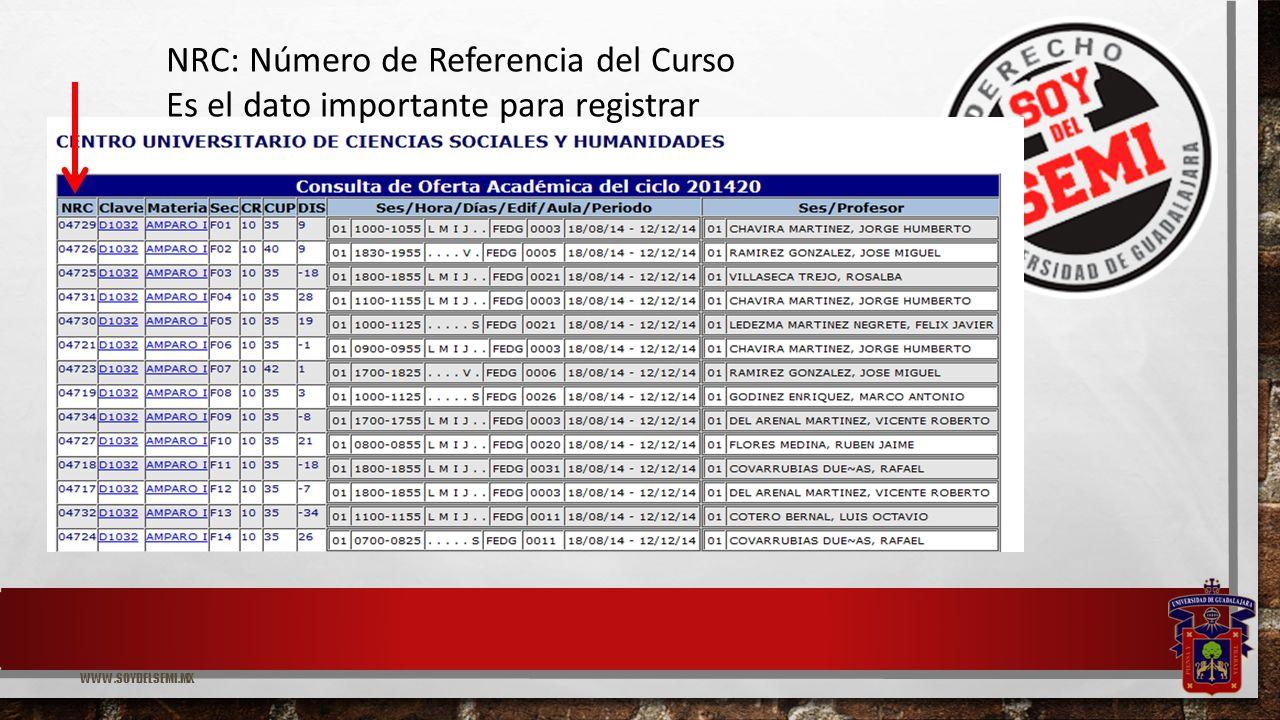WWW.SOYDELSEMI.MX NRC: Número de Referencia del Curso Es el dato importante para registrar