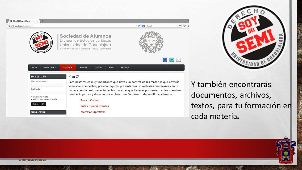 WWW.SOYDELSEMI.MX Y también encontrarás documentos, archivos, textos, para tu formación en cada materia.