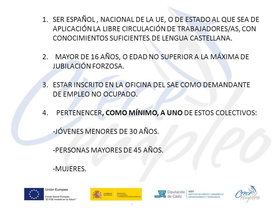 1.SER ESPAÑOL, NACIONAL DE LA UE, O DE ESTADO AL QUE SEA DE APLICACIÓN LA LIBRE CIRCULACIÓN DE TRABAJADORES/AS, CON CONOCIMIENTOS SUFICIENTES DE LENGUA CASTELLANA.