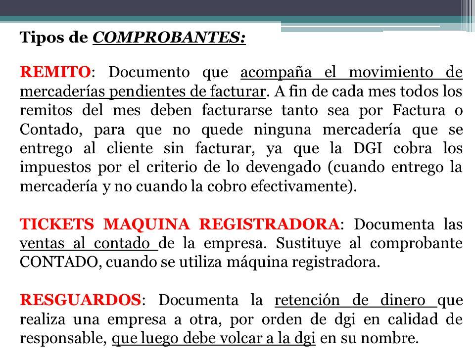 Tipos de COMPROBANTES: REMITO: Documento que acompaña el movimiento de mercaderías pendientes de facturar.