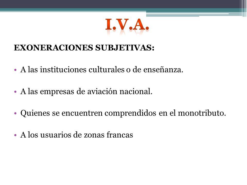 EXONERACIONES SUBJETIVAS: A las instituciones culturales o de enseñanza.
