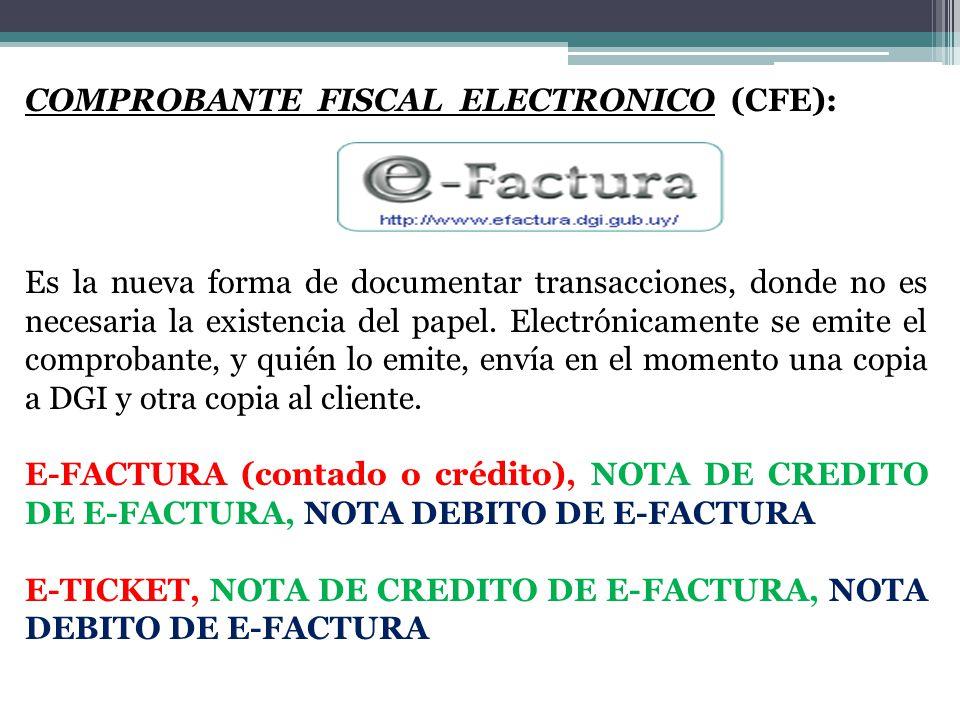 COMPROBANTE FISCAL ELECTRONICO (CFE): Es la nueva forma de documentar transacciones, donde no es necesaria la existencia del papel.