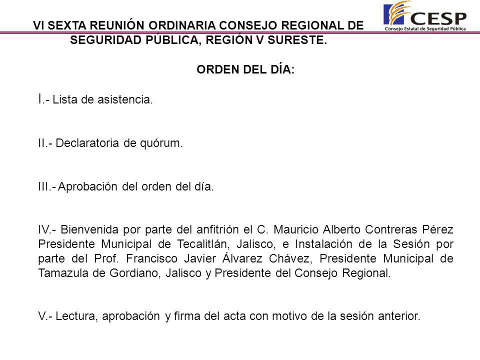 VI SEXTA REUNIÓN ORDINARIA CONSEJO REGIONAL DE SEGURIDAD PÚBLICA, REGIÓN V SURESTE.