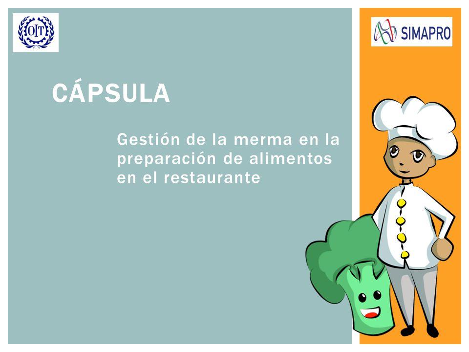 Gestión de la merma en la preparación de alimentos en el restaurante CÁPSULA