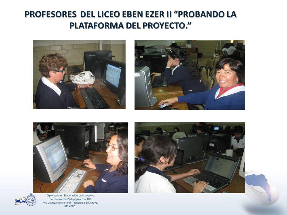 PROFESORES DEL LICEO EBEN EZER II PROBANDO LA PLATAFORMA DEL PROYECTO.