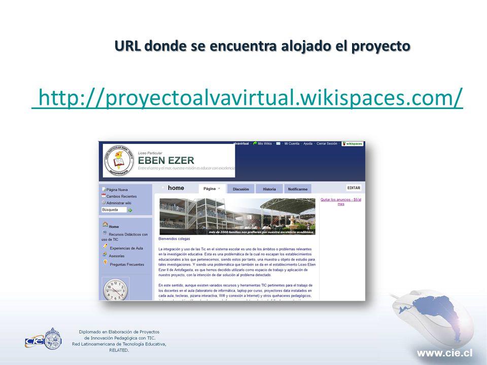 www.cie.cl URL donde se encuentra alojado el proyecto http://proyectoalvavirtual.wikispaces.com/