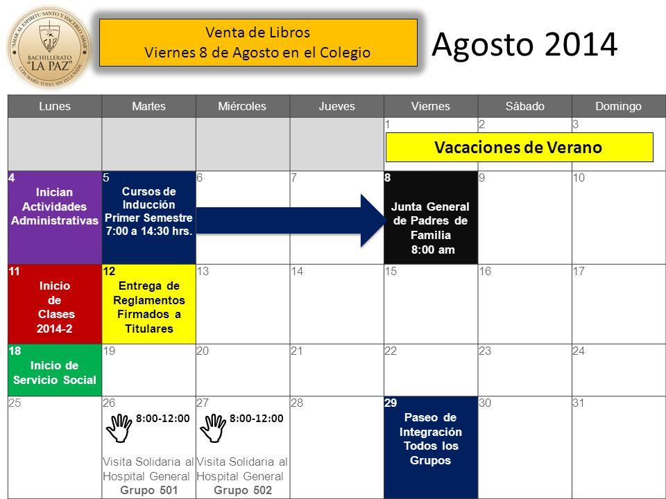 Agosto 2014 LunesMartesMiércolesJuevesViernesSábadoDomingo 123 4 Inician Actividades Administrativas 5 Cursos de Inducción Primer Semestre 7:00 a 14:30 hrs.