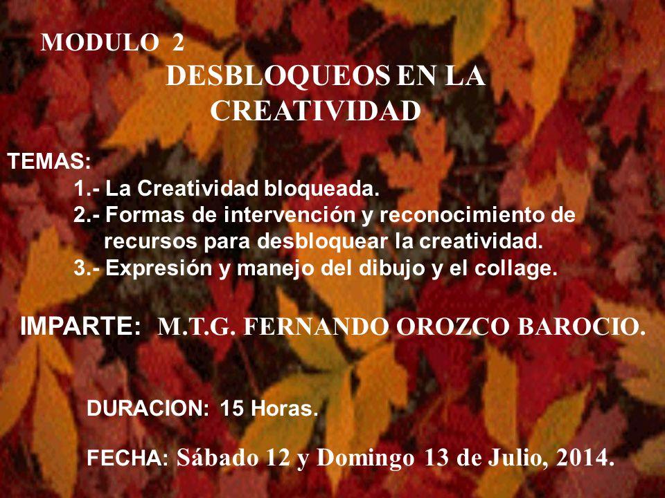 MODULO 1 CONCEPTOS BASICOS TEMAS: 1.- Conceptos teóricos de la Creatividad.