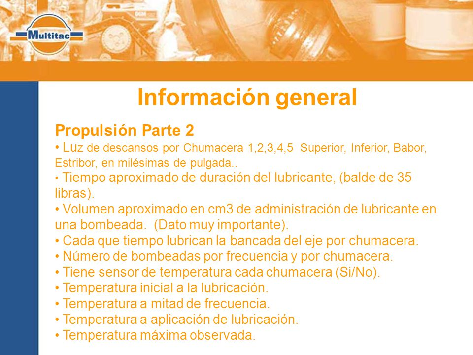 Información general Propulsión Parte 2 Lu z de descansos por Chumacera 1,2,3,4,5 Superior, Inferior, Babor, Estribor, en milésimas de pulgada..