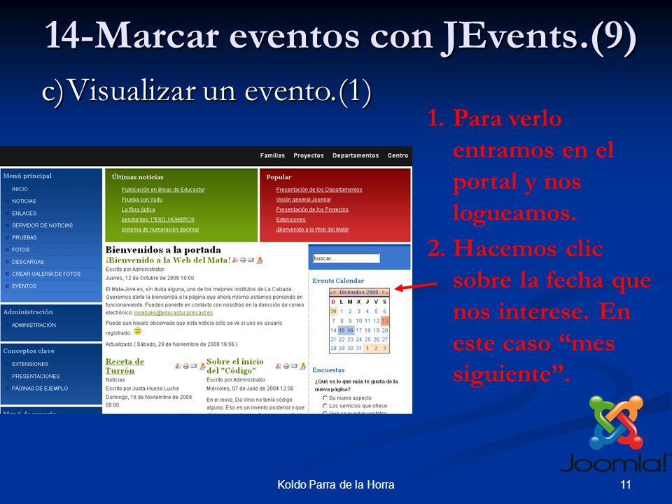 11Koldo Parra de la Horra c)Visualizar un evento.(1) 14-Marcar eventos con JEvents.(9) 1.Para verlo entramos en el portal y nos logueamos.