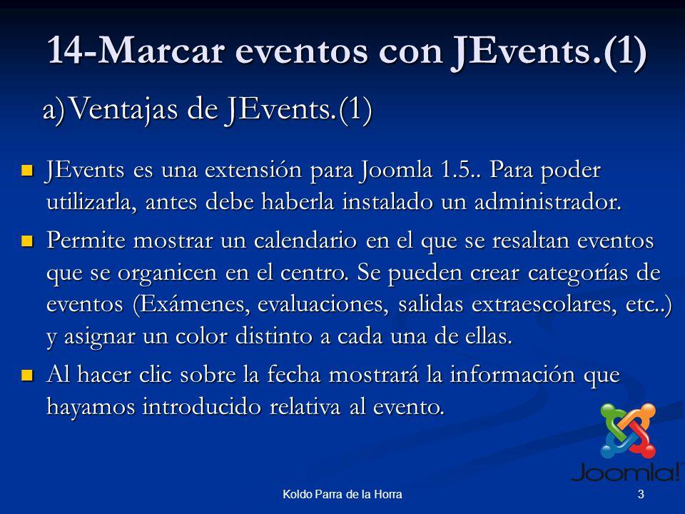 3Koldo Parra de la Horra 14-Marcar eventos con JEvents.(1) JEvents es una extensión para Joomla 1.5..