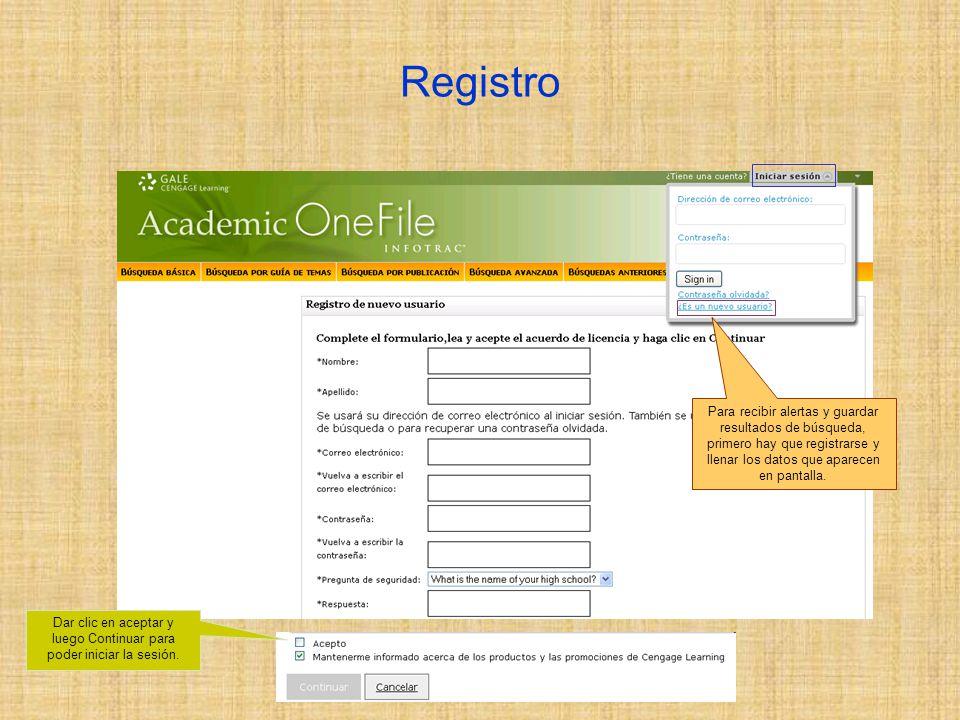 Registro Para recibir alertas y guardar resultados de búsqueda, primero hay que registrarse y llenar los datos que aparecen en pantalla.