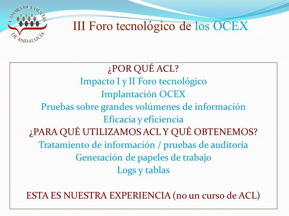 III Foro tecnológico de los OCEX ¿POR QUÉ ACL.